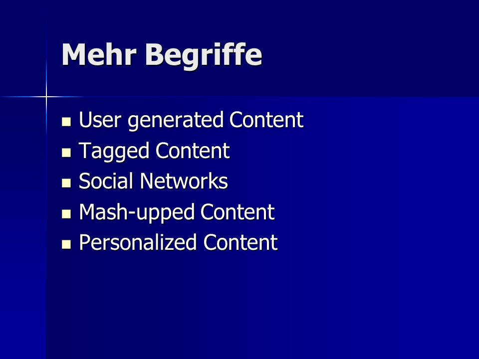 Mehr Begriffe User generated Content Tagged Content Social Networks