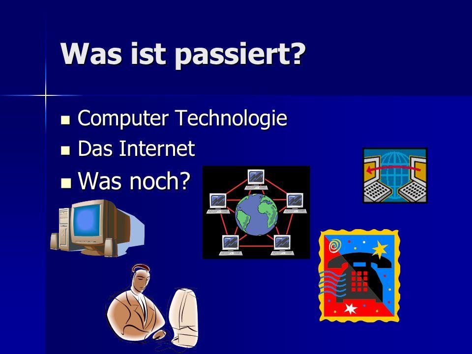 Was ist passiert Computer Technologie Das Internet Was noch