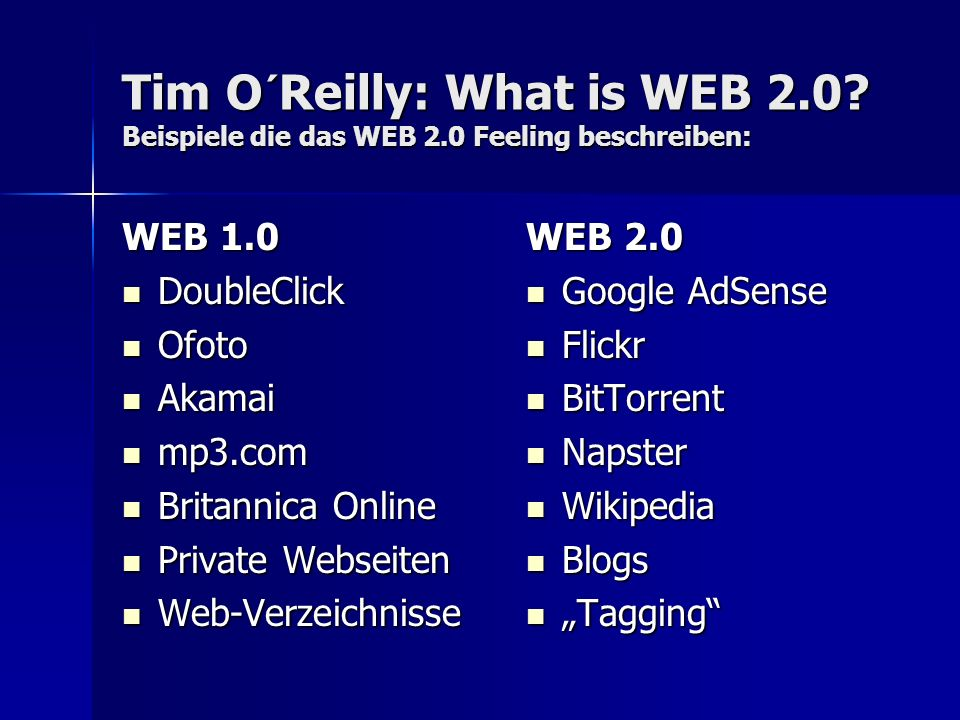 Tim O´Reilly: What is WEB 2. Beispiele die das WEB 2