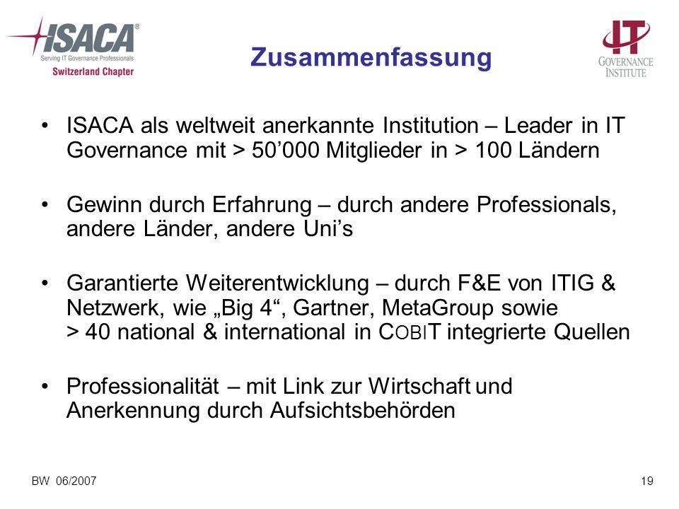 Zusammenfassung ISACA als weltweit anerkannte Institution – Leader in IT Governance mit > 50'000 Mitglieder in > 100 Ländern.