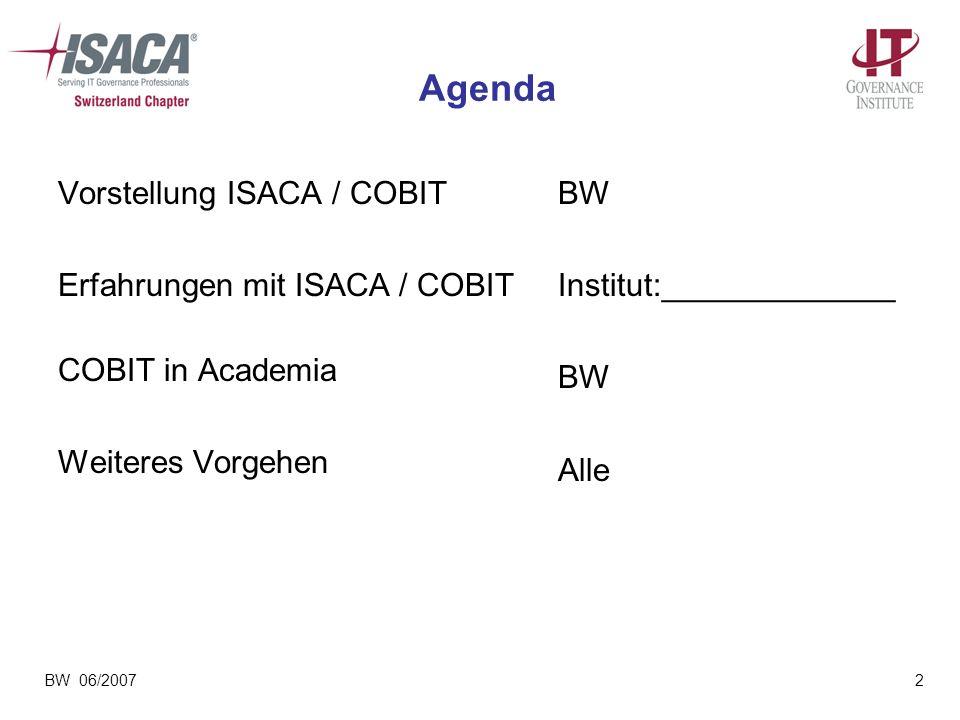 Agenda Vorstellung ISACA / COBIT Erfahrungen mit ISACA / COBIT