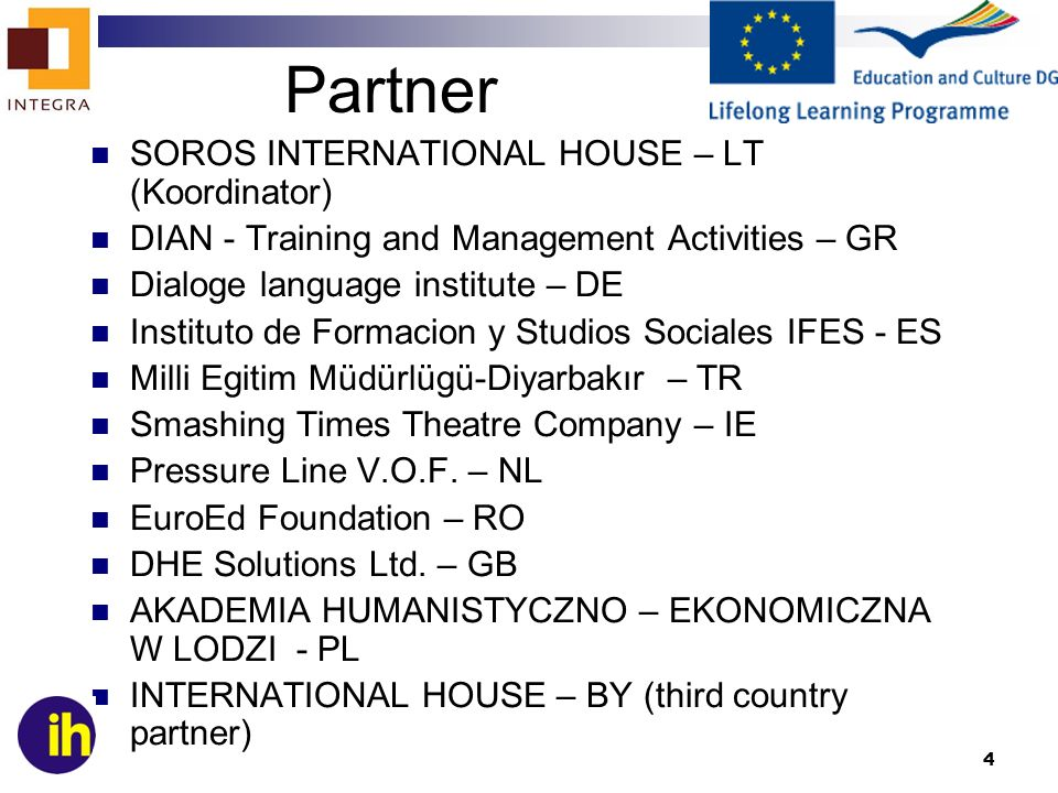 Partner SOROS INTERNATIONAL HOUSE – LT (Koordinator)