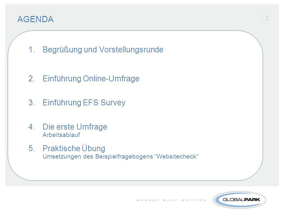 AGENDA Begrüßung und Vorstellungsrunde Einführung Online-Umfrage