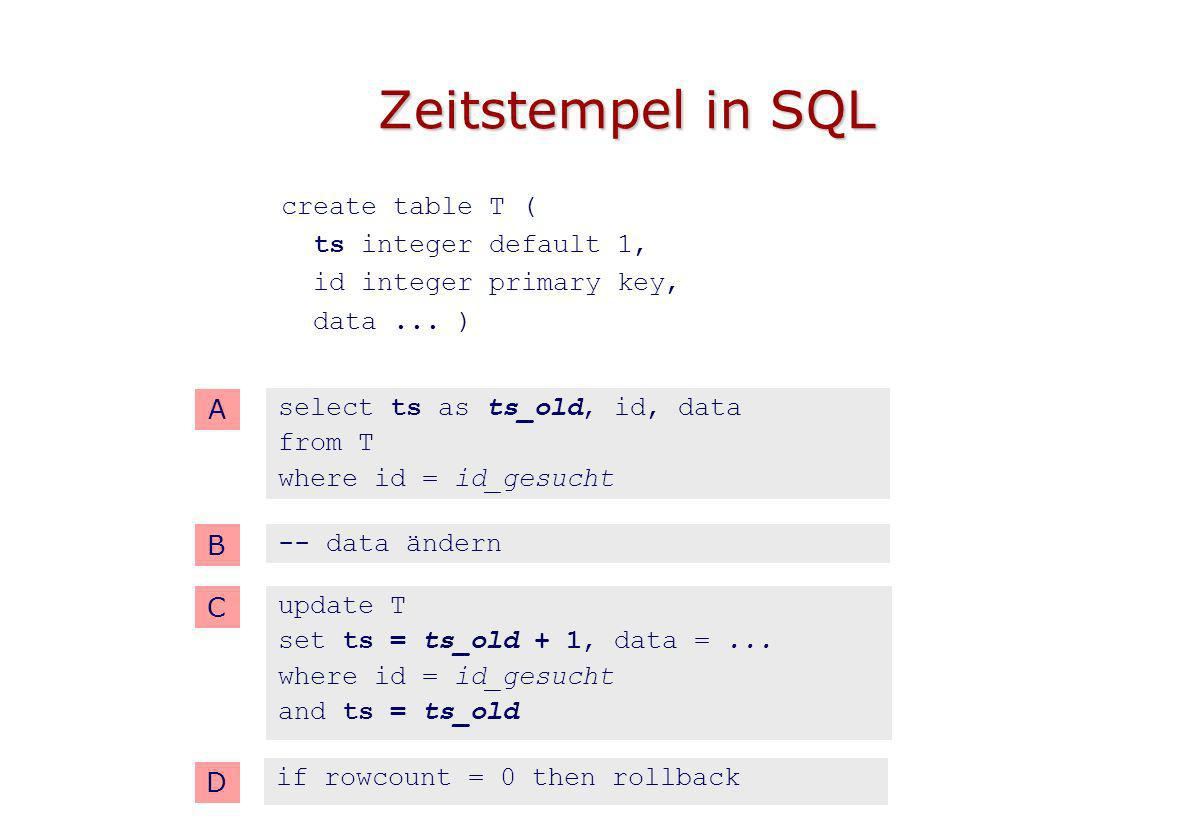 Zeitstempel in SQL create table T ( ts integer default 1,