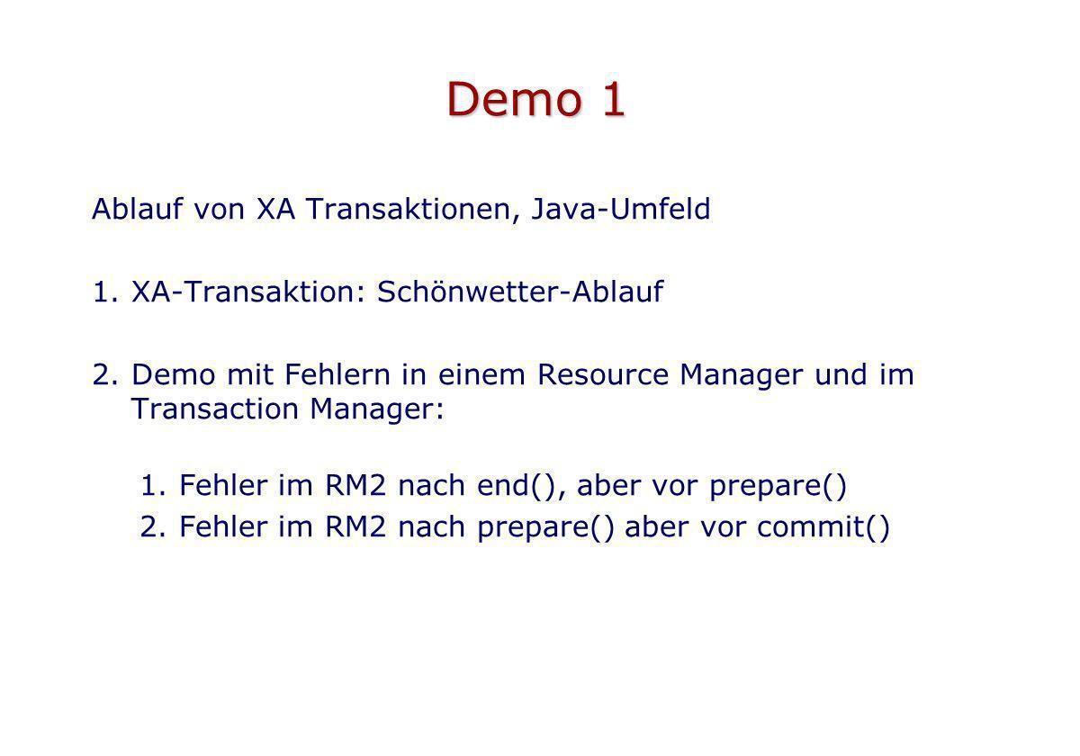 Demo 1 Ablauf von XA Transaktionen, Java-Umfeld