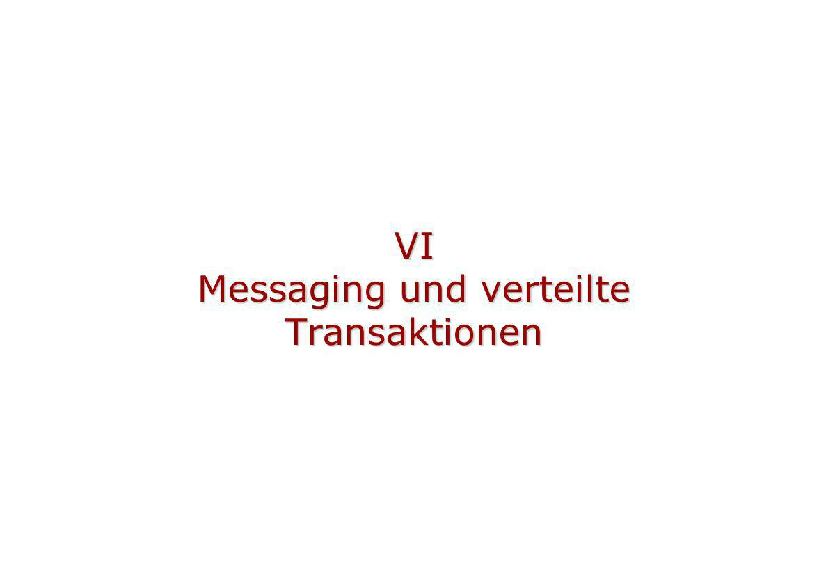 VI Messaging und verteilte Transaktionen