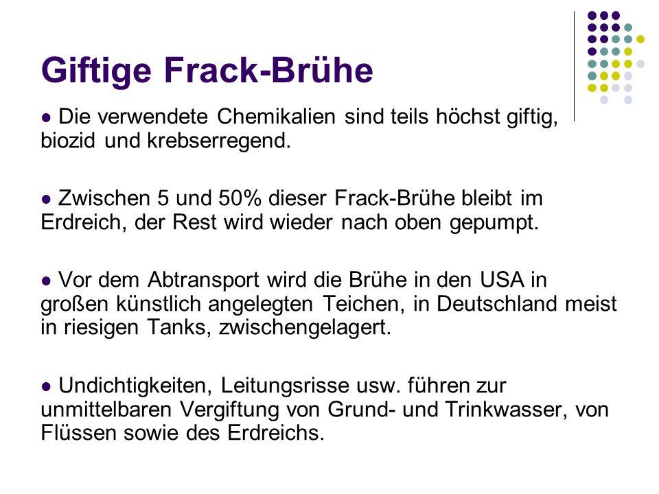 Giftige Frack-Brühe Die verwendete Chemikalien sind teils höchst giftig, biozid und krebserregend.