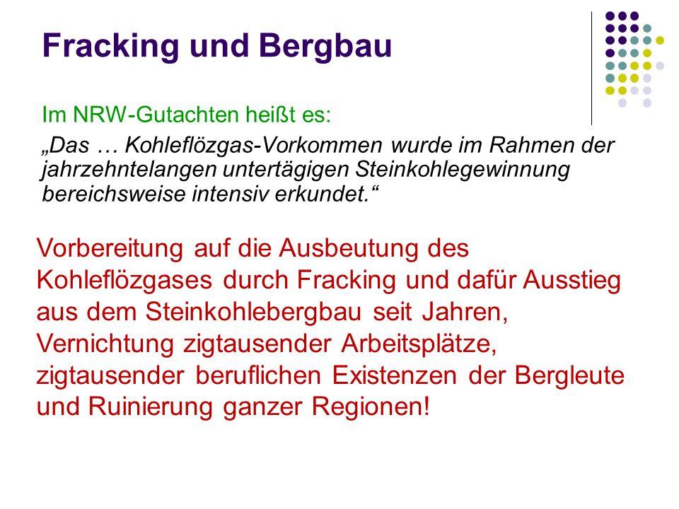 Fracking und Bergbau Im NRW-Gutachten heißt es: