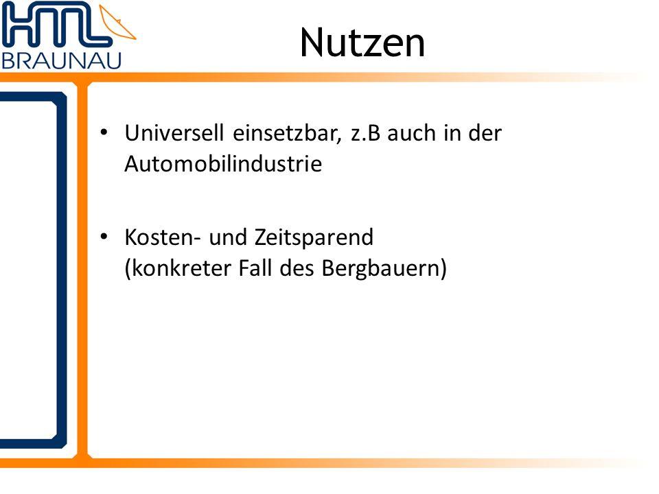 Nutzen Universell einsetzbar, z.B auch in der Automobilindustrie