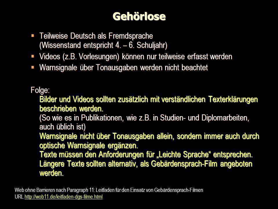 Gehörlose Teilweise Deutsch als Fremdsprache (Wissenstand entspricht 4. – 6. Schuljahr)