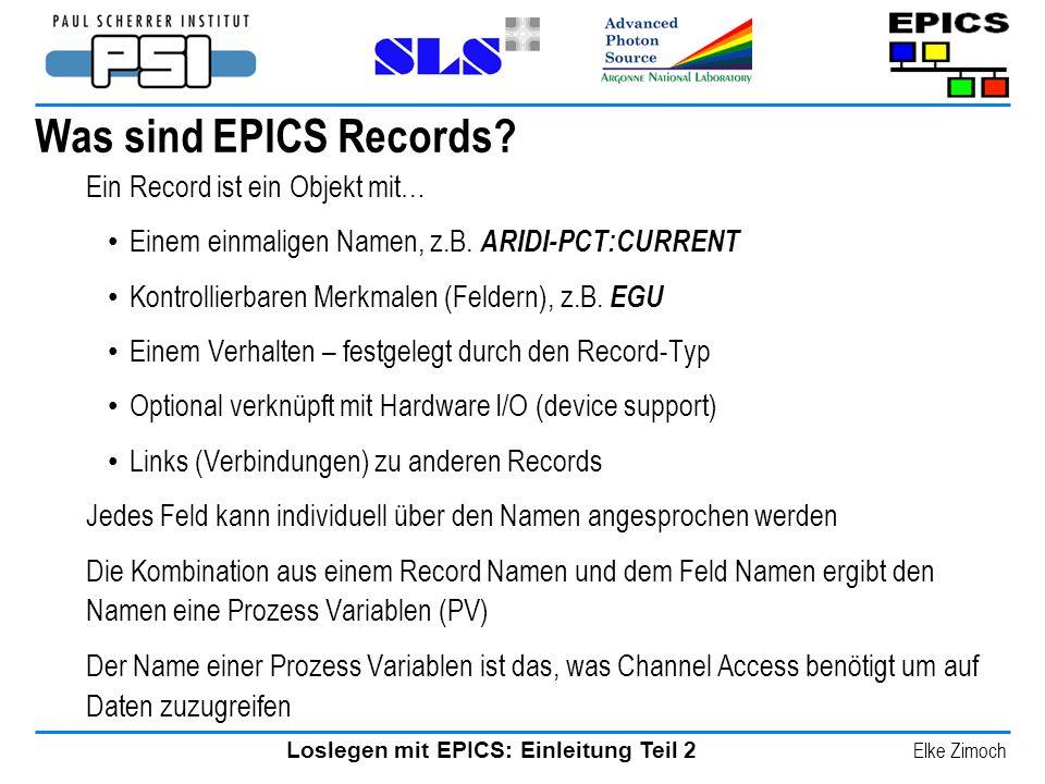 Was sind EPICS Records Ein Record ist ein Objekt mit…