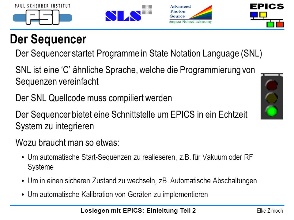 3/28/2017 Der Sequencer. Der Sequencer startet Programme in State Notation Language (SNL)
