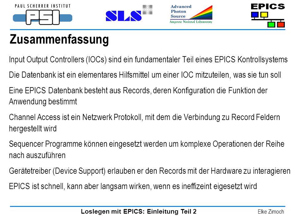 Zusammenfassung Input Output Controllers (IOCs) sind ein fundamentaler Teil eines EPICS Kontrollsystems.
