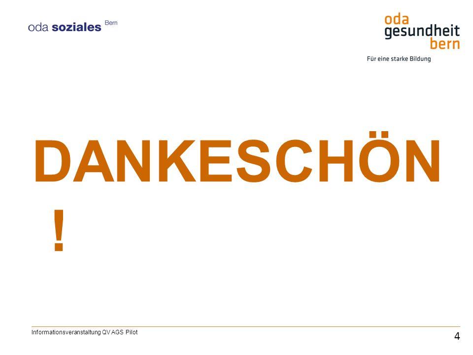 DANKESCHÖN! Informationsveranstaltung QV AGS Pilot 4