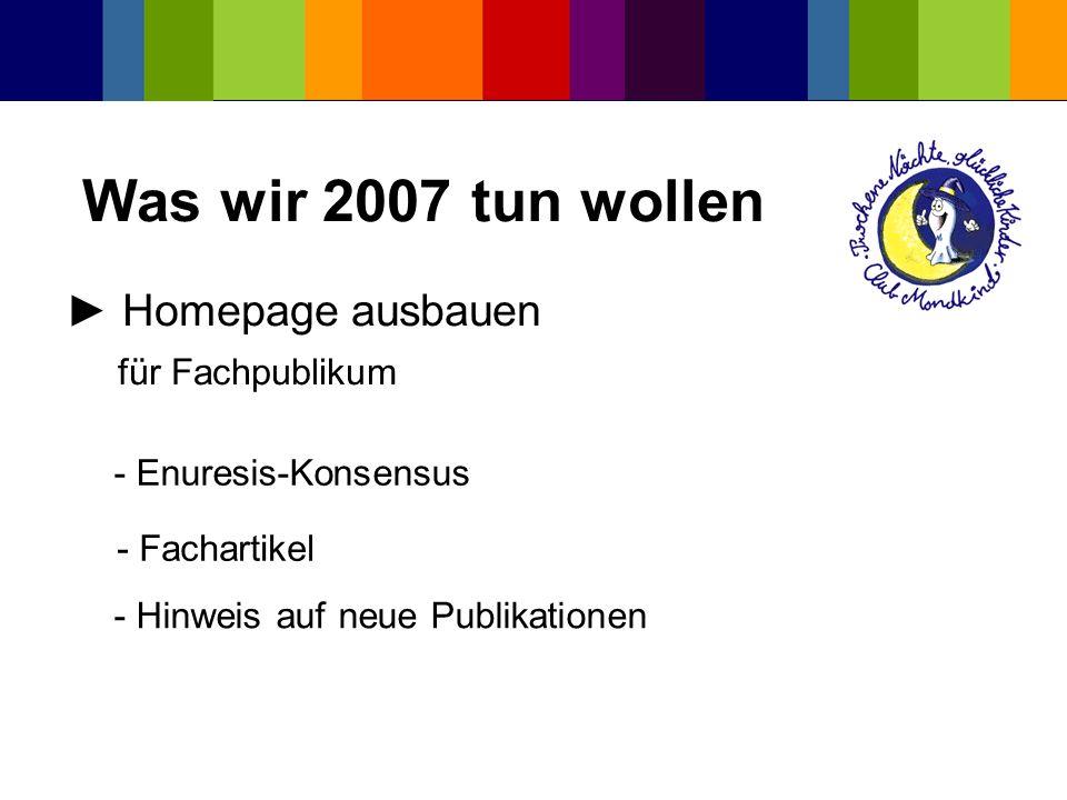 Was wir 2007 tun wollen ► Homepage ausbauen für Fachpublikum