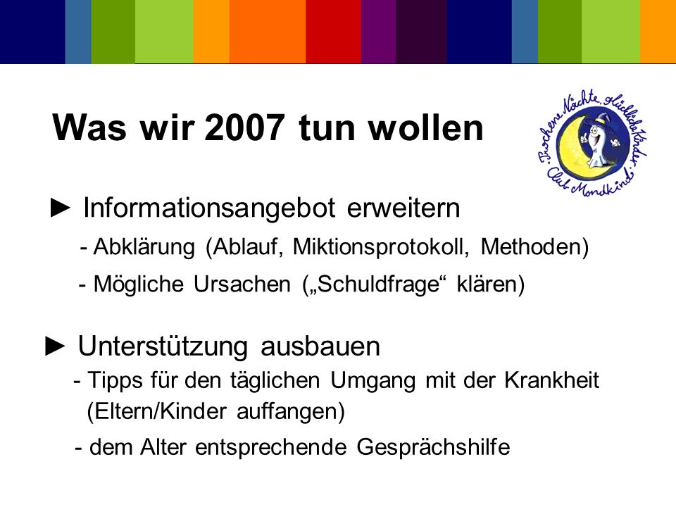 Was wir 2007 tun wollen ► Informationsangebot erweitern