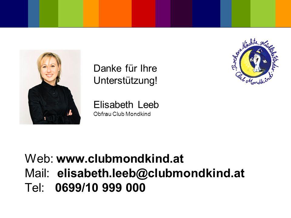 Danke für Ihre Unterstützung! Elisabeth Leeb Obfrau Club Mondkind