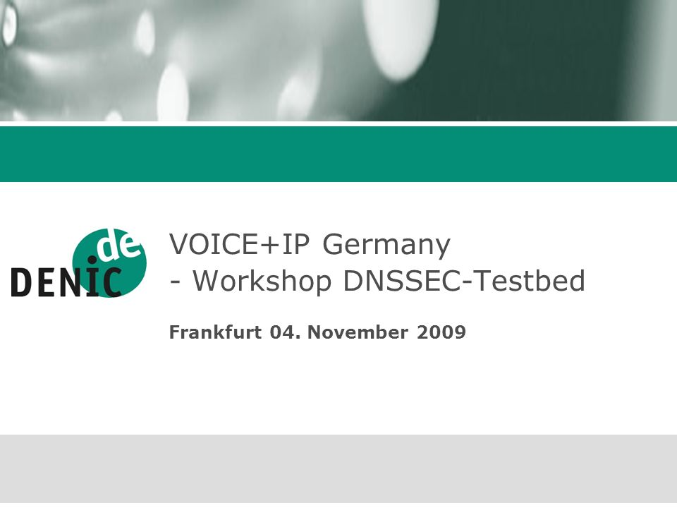 VOICE+IP Germany - Workshop DNSSEC-Testbed
