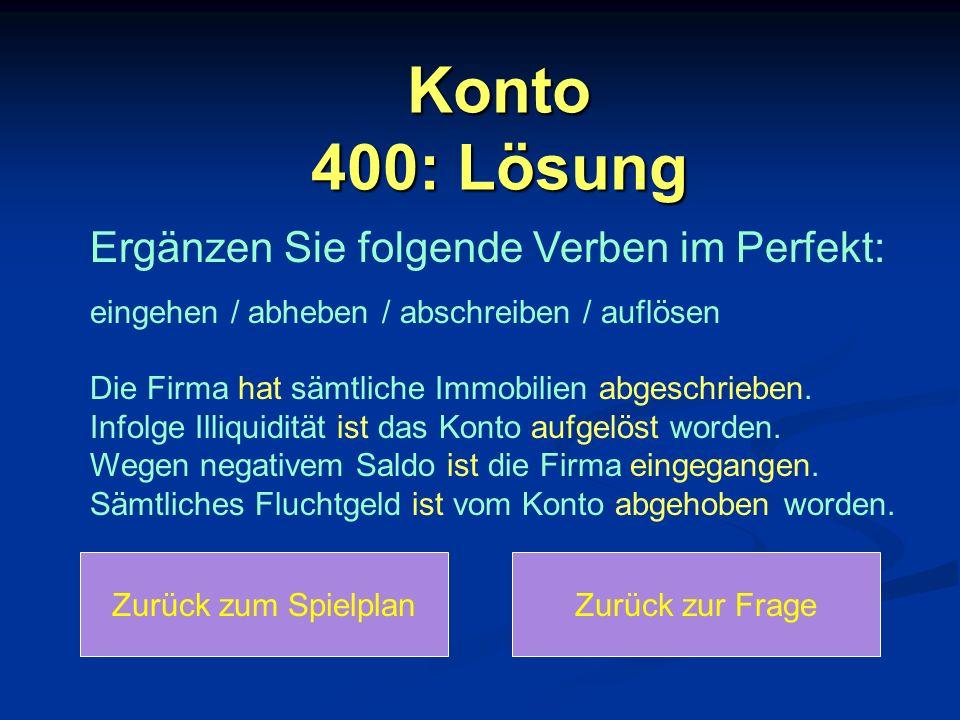 Konto 400: Lösung Ergänzen Sie folgende Verben im Perfekt:
