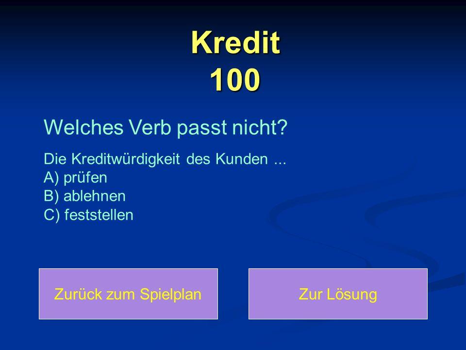 Kredit 100 Welches Verb passt nicht