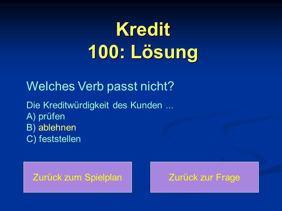 Kredit 100: Lösung Welches Verb passt nicht