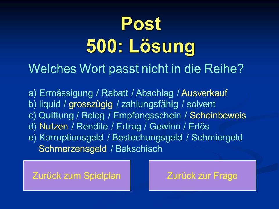 Post 500: Lösung Welches Wort passt nicht in die Reihe a) Ermässigung / Rabatt / Abschlag / Ausverkauf.