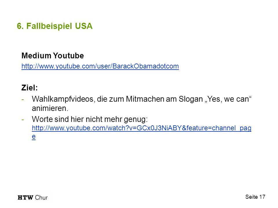 6. Fallbeispiel USA Medium Youtube Ziel: