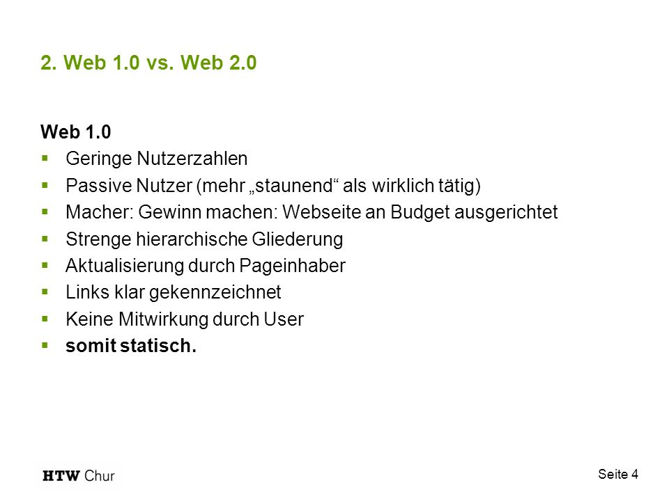 2. Web 1.0 vs. Web 2.0 Web 1.0 Geringe Nutzerzahlen