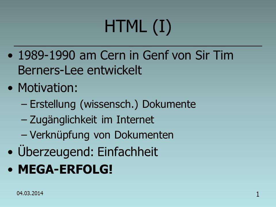 HTML (I) 1989-1990 am Cern in Genf von Sir Tim Berners-Lee entwickelt