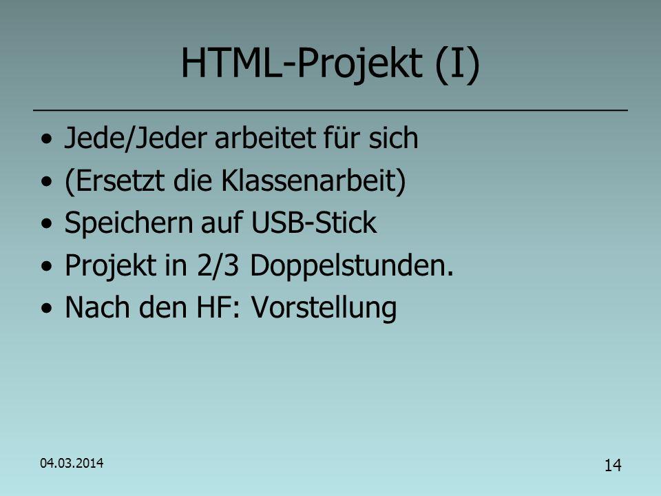 HTML-Projekt (I) Jede/Jeder arbeitet für sich