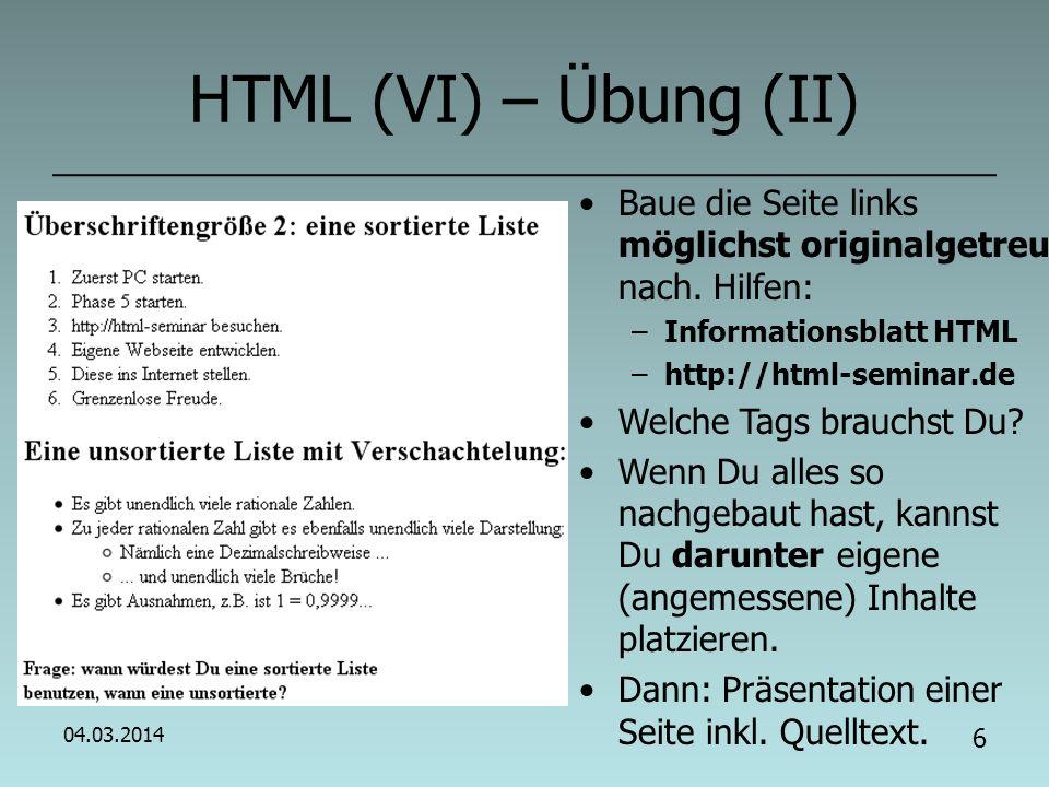 HTML (VI) – Übung (II) Baue die Seite links möglichst originalgetreu nach. Hilfen: Informationsblatt HTML.