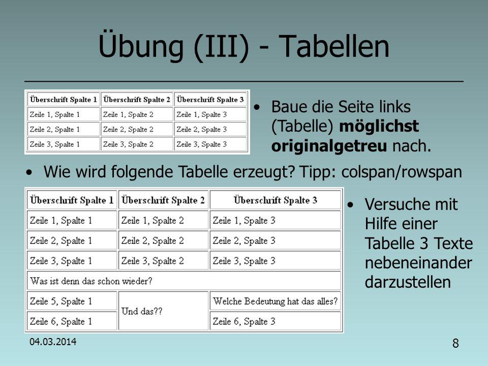 Übung (III) - Tabellen Baue die Seite links (Tabelle) möglichst originalgetreu nach. Wie wird folgende Tabelle erzeugt Tipp: colspan/rowspan.
