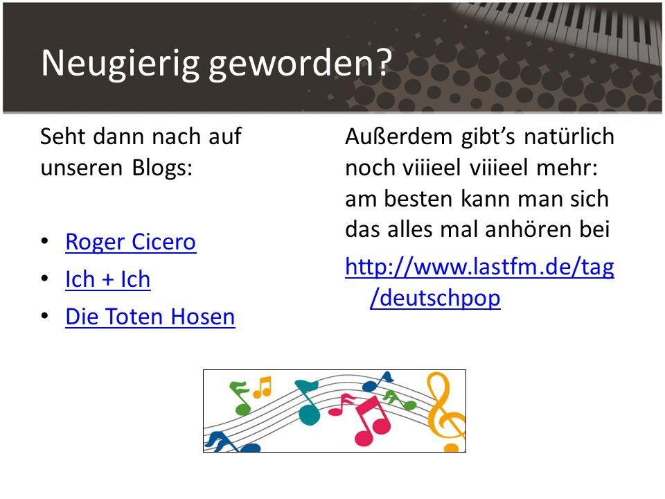 Neugierig geworden Seht dann nach auf unseren Blogs: Roger Cicero