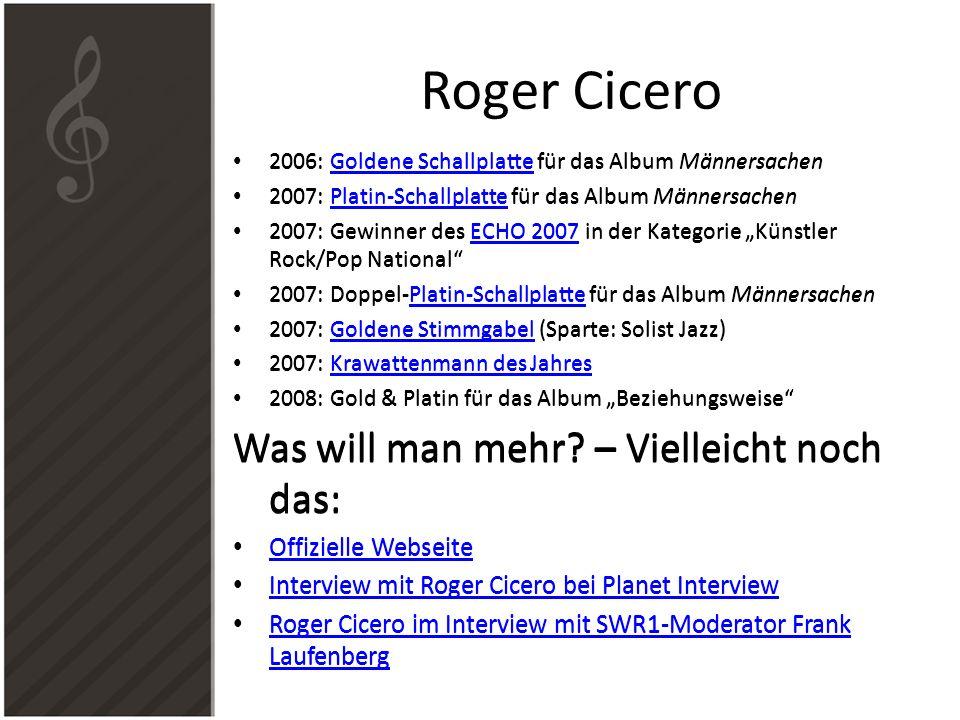 Roger Cicero Was will man mehr – Vielleicht noch das: