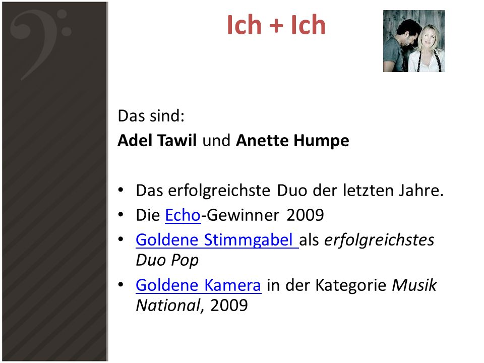 Ich + Ich Das sind: Adel Tawil und Anette Humpe