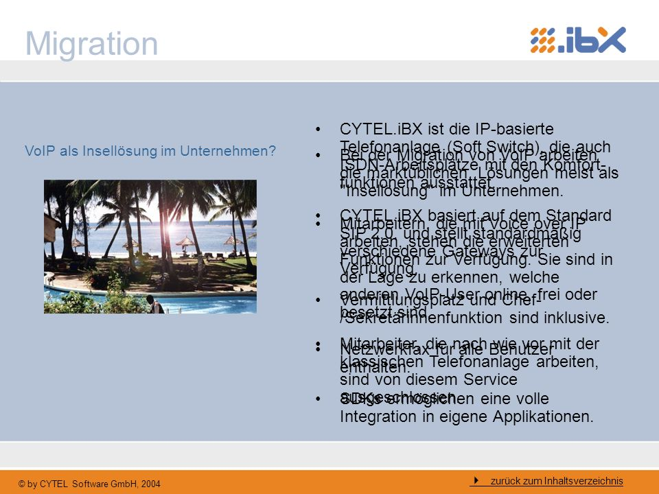 MigrationCYTEL.iBX ist die IP-basierte Telefonanlage (Soft Switch), die auch ISDN-Arbeitsplätze mit den Komfort-funktionen ausstattet.