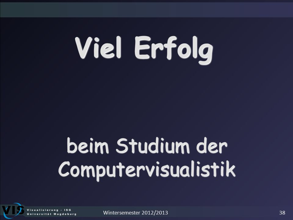 beim Studium der Computervisualistik