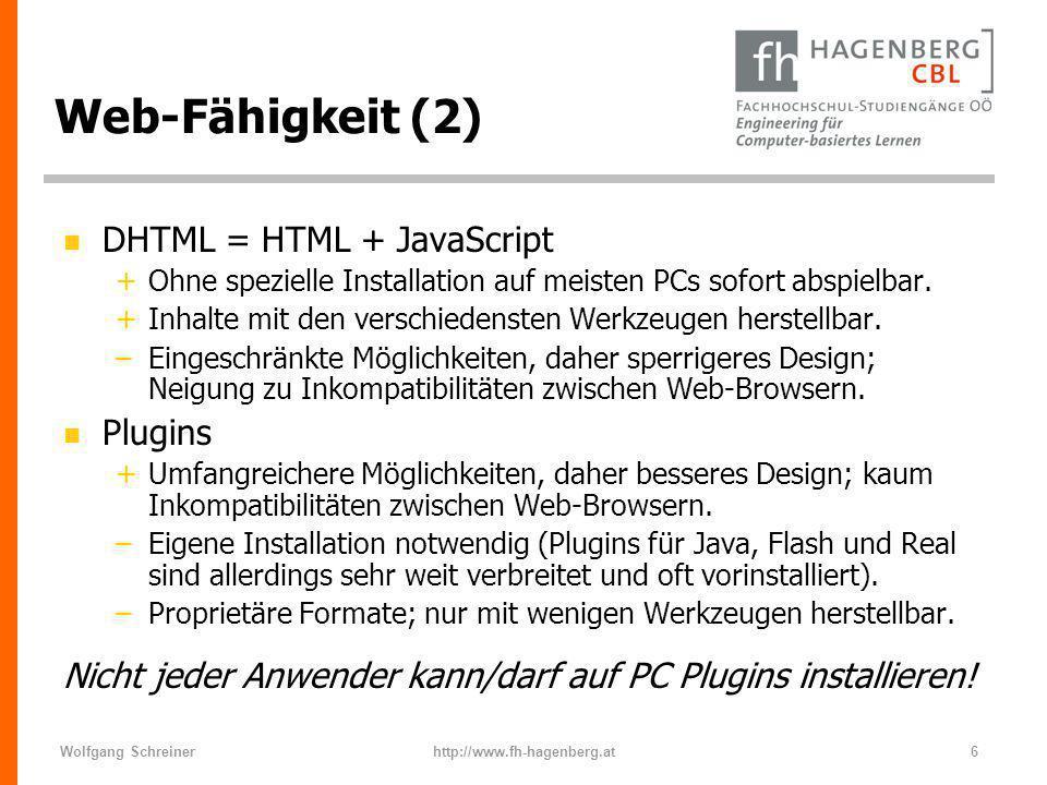 Web-Fähigkeit (2) DHTML = HTML + JavaScript Plugins