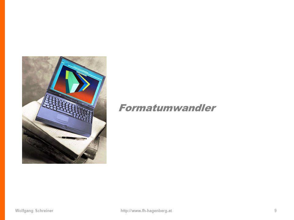 Formatumwandler Wolfgang Schreiner http://www.fh-hagenberg.at
