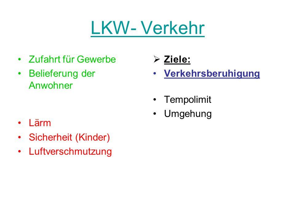 LKW- Verkehr Zufahrt für Gewerbe Belieferung der Anwohner Lärm