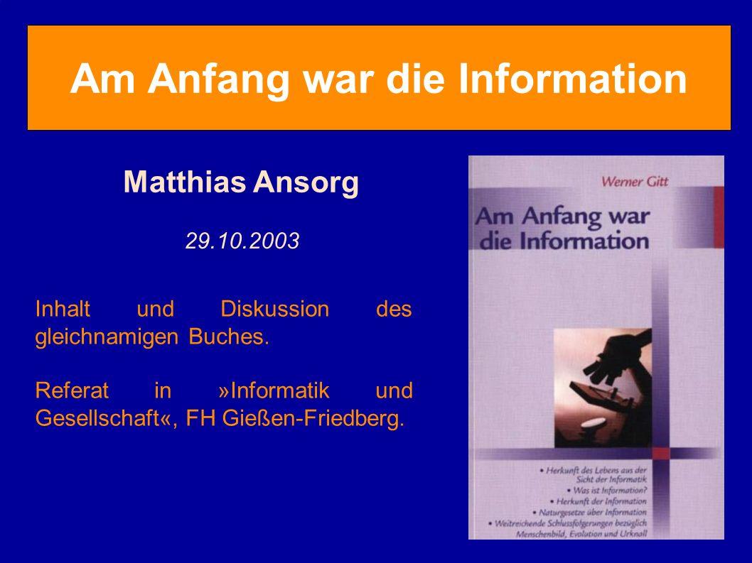 Am Anfang war die Information