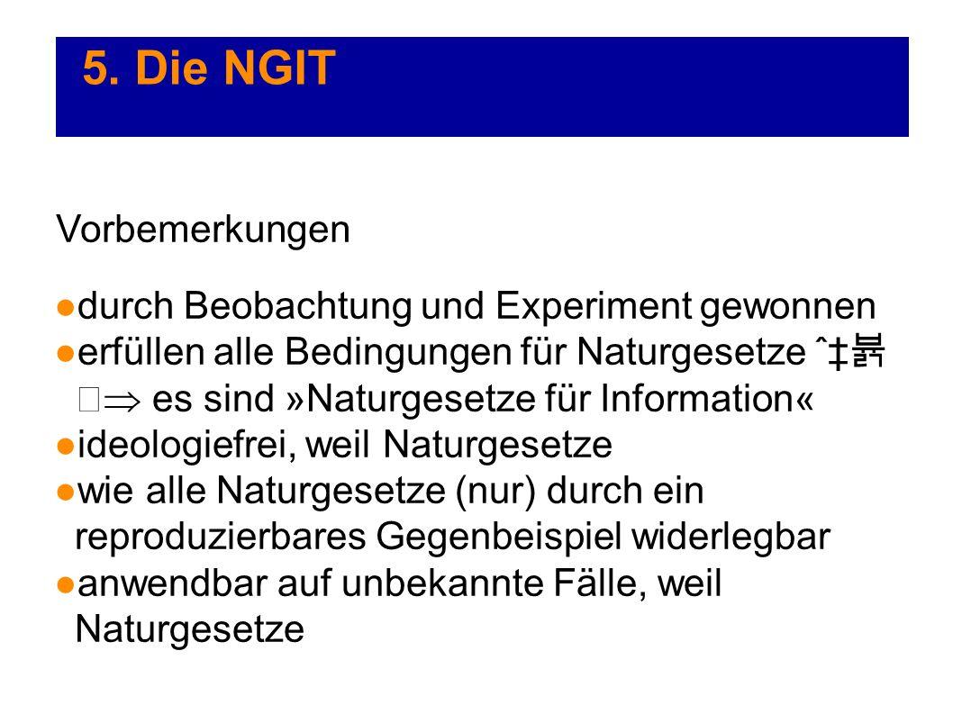 5. Die NGIT Vorbemerkungen durch Beobachtung und Experiment gewonnen