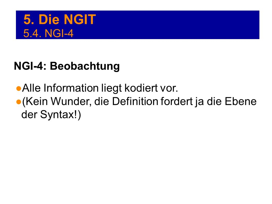 5. Die NGIT 5.4. NGI-4 NGI-4: Beobachtung