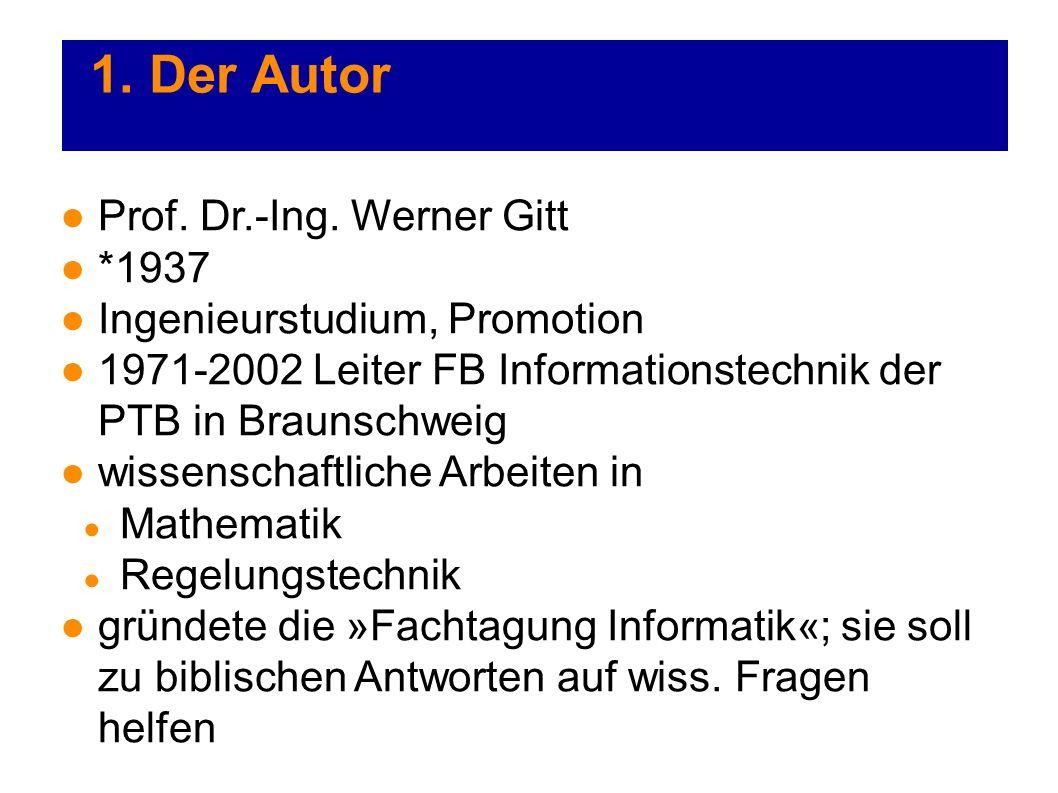1. Der Autor Prof. Dr.-Ing. Werner Gitt *1937