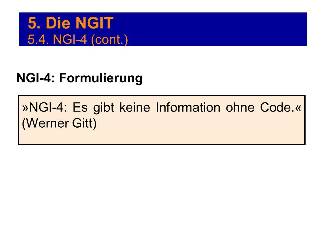 5. Die NGIT 5.4. NGI-4 (cont.) NGI-4: Formulierung