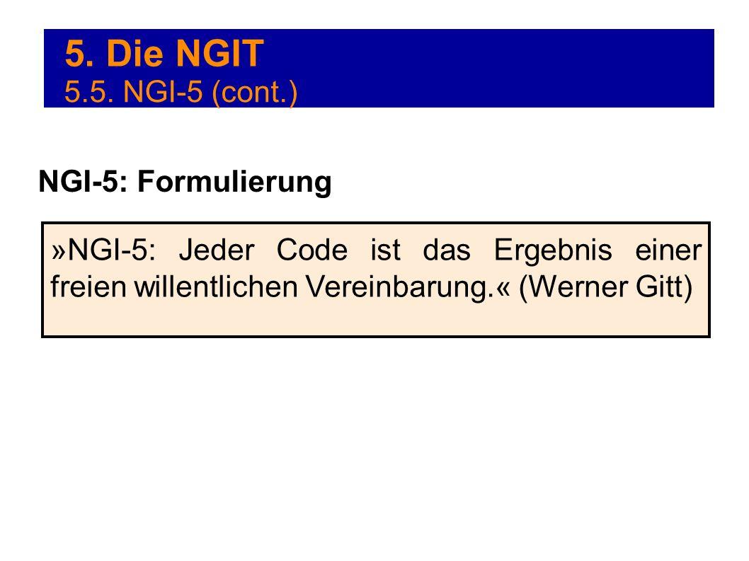 5. Die NGIT 5.5. NGI-5 (cont.) NGI-5: Formulierung