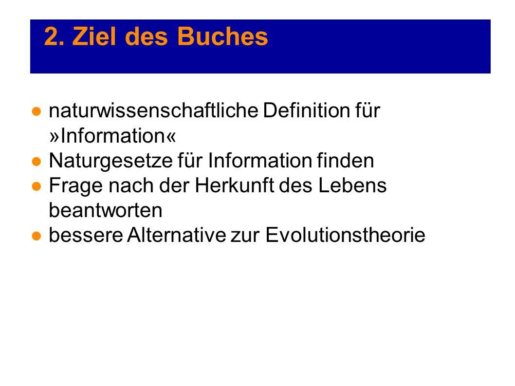 2. Ziel des Buches naturwissenschaftliche Definition für »Information«