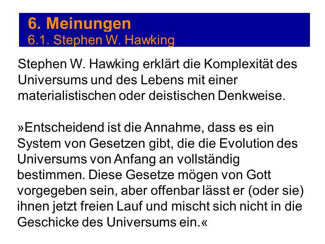 6. Meinungen 6.1. Stephen W. Hawking