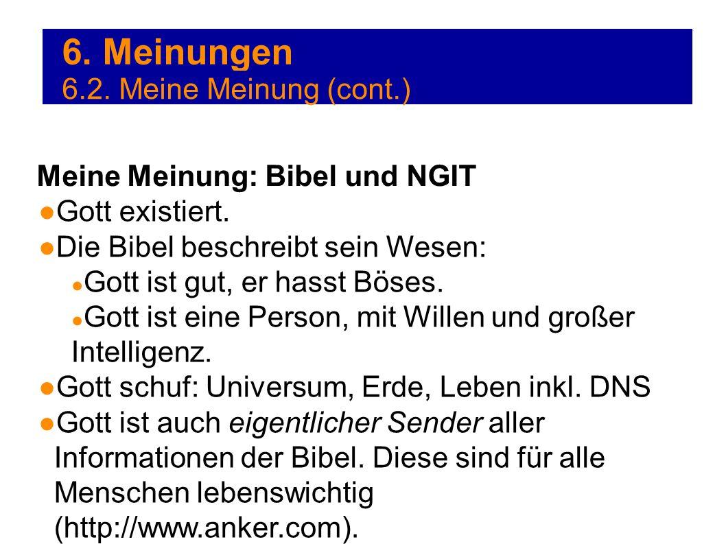 6. Meinungen 6.2. Meine Meinung (cont.) Meine Meinung: Bibel und NGIT
