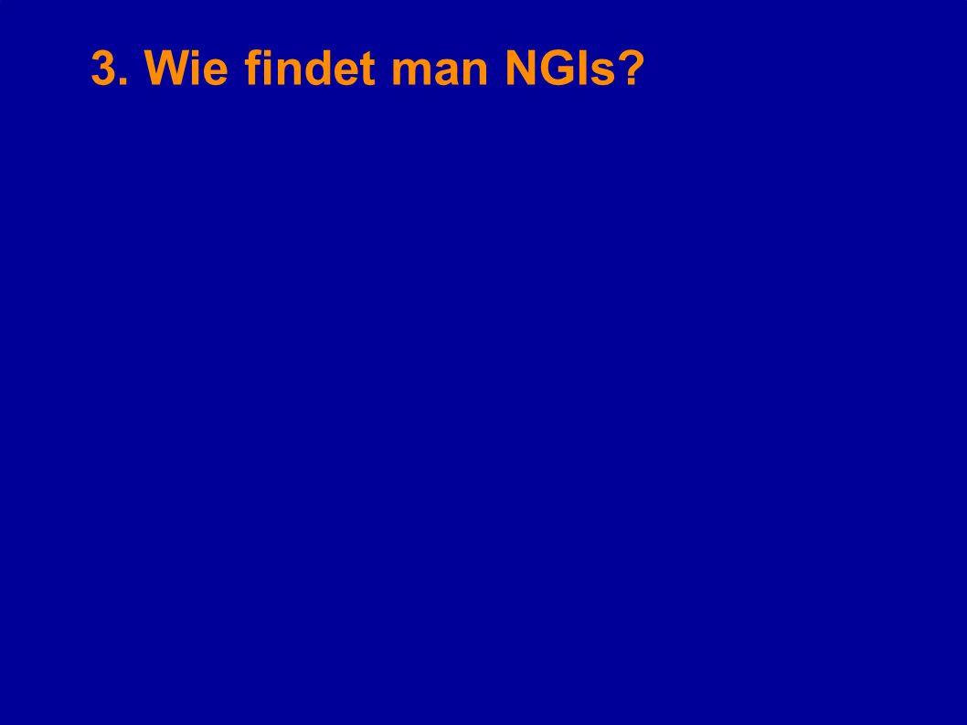 3. Wie findet man NGIs